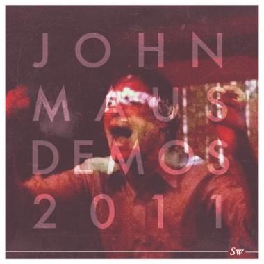 John Maus Demos 2011